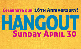 Celebrate our 16th Anniversary on Sunday April 30!